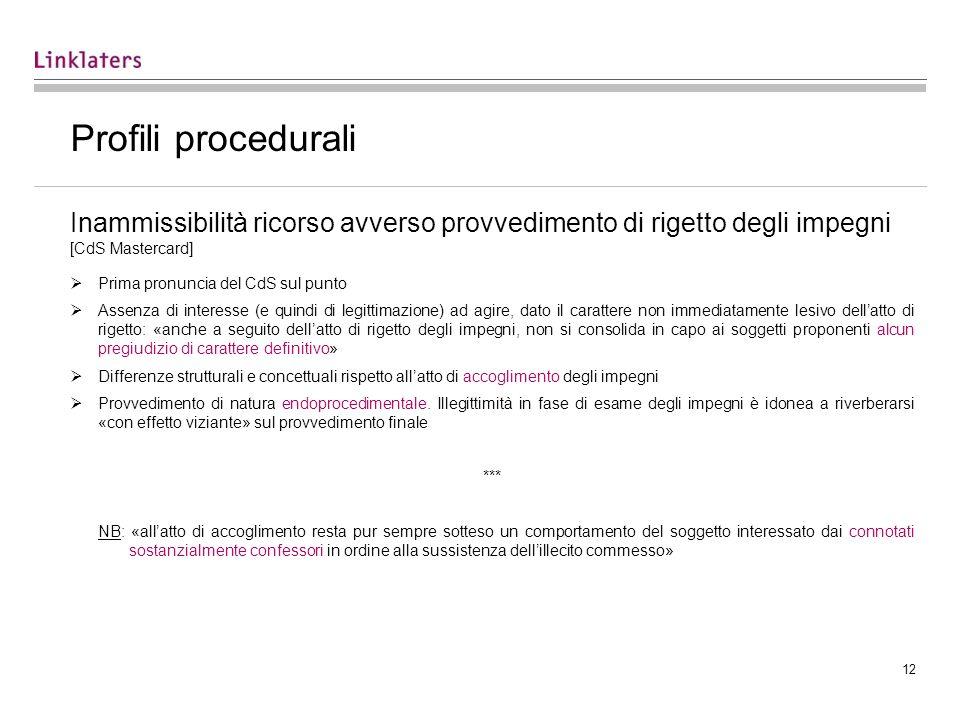 Profili procedurali Inammissibilità ricorso avverso provvedimento di rigetto degli impegni [CdS Mastercard]